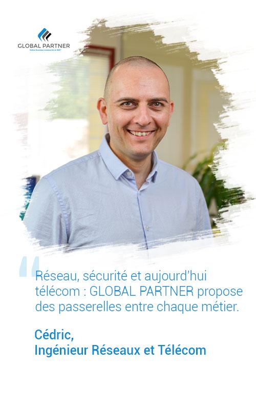 Photo de Cédric Ingénieur réseaux et télécom, un metier global partner